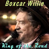Boxcar Willie - King of the Road