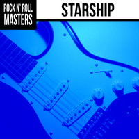 Starship - Rock n'  Roll Masters: Starship