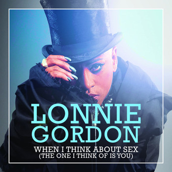 Lonnie Gordon - When I Think About Sex (I Think of You) (Explicit)