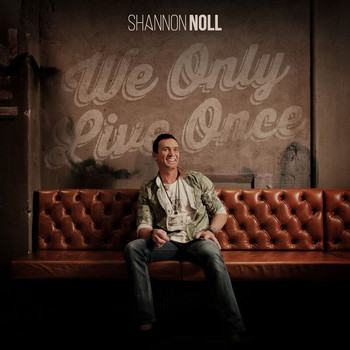 Shannon Noll - We Only Live Once