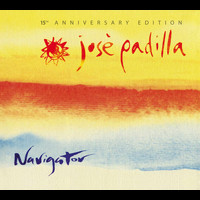 Jose Padilla - Navigator. 15th Anniversary Edition