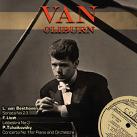 Van Cliburn - Beethoven: Sonata No. 23 - Liszt: Liebesträume No. 3 - Tchaikovsky: Concerto No. 1 for Piano and Orchestra