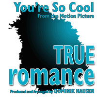 "Dominik Hauser - You're so Cool (From the Score to ""True Romance"")"