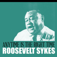 Roosevelt Sykes - Anytime Is the Right Time