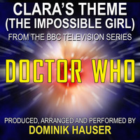 "Dominik Hauser - Doctor Who-Clara's Theme (The Impossible Girl from the Score to ""Doctor Who"")"