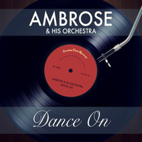 Ambrose & His Orchestra - Dance On