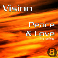 Vision - Peace & Love - The Remixes