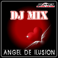 Dj Mix - Angel de Ilusion (Radio Mix)