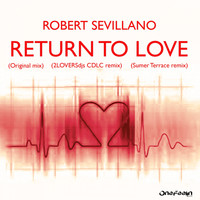 Robert Sevillano - Return To Love