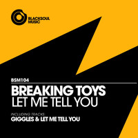 Breaking Toys - Let Me Tell You