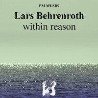 Lars Behrenroth - Within Reason