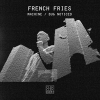 French Fries - Machine / Bug Noticed - Single