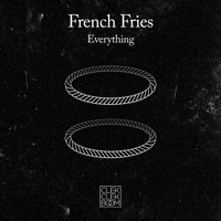 French Fries - Everything - EP