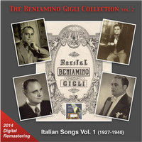 Beniamino Gigli - The Beniamino Gigli Collection, Vol. 2: Italian Songs, Vol. 1 [Remastered 2014]