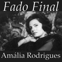 Amália Rodrigues - Fado Final