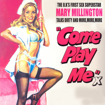 Mary Millington - Come Play Me - Mary Millington Talks Dirty (Explicit)