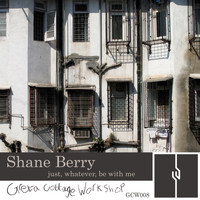 Shane Berry - Just, Whatever, Be with Me – Single