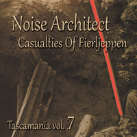 Noise Architect - Tascamania, Vol. 7 - Casualties of Fierljeppen