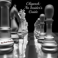 Paul Taylor - Oligarch: An Insider's Guide