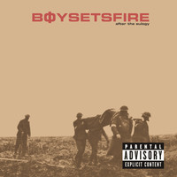 Boysetsfire - After The Eulogy (Explicit)