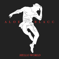 Aloe Blacc - Hello World