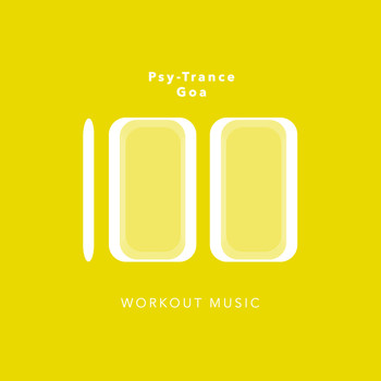 Various Artists - 100 Psy-Trance Goa Workout Music