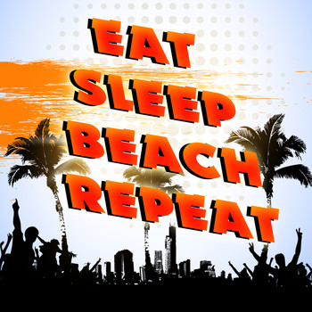 Various Artists - Eat Sleep Beach Repeat