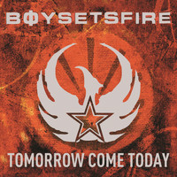 Boysetsfire - Tomorrow Come Today