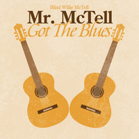Blind Willie McTell - Mr. McTell Got the Blues