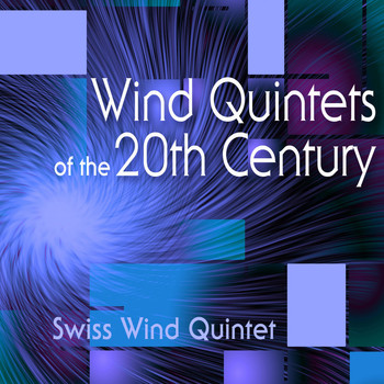Swiss Wind Quintet; Nikita Cardinaux - Wind Quintets of the 20th Century