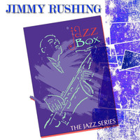 Jimmy Rushing - Jazz Box (The Jazz Series)