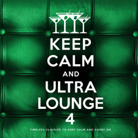 Various Artists - Keep Calm and Ultra Lounge 4