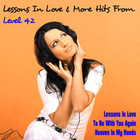 Level 42 - Lessons in Love & More Hits from Level 42