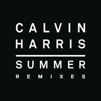 Calvin Harris - Summer (Remixes)
