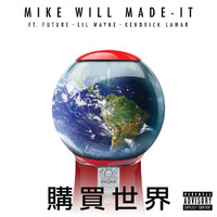 Mike Will Made-It - Buy The World (Explicit)