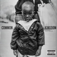 Common - Kingdom (Explicit)