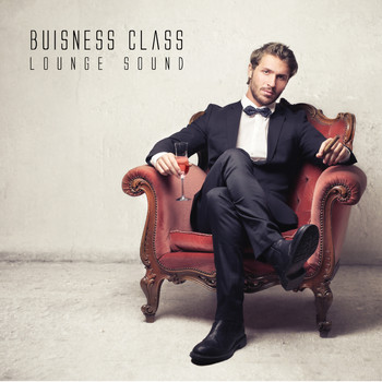Various Artists - Business Class Lounge Sound