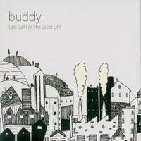 Buddy - Last Call for the Quiet Life