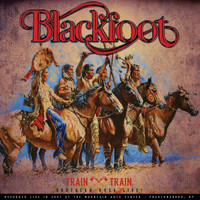 Blackfoot - Train Train - Southern Rock Live!