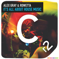 Alex Gray & Rowetta - It's All About House Music