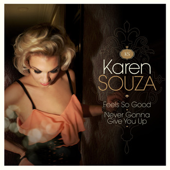 Karen Souza - Feels so Good / Never Gonna Give You Up