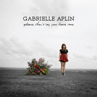 Gabrielle Aplin - Please Don't Say You Love Me