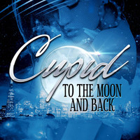 Cupid - To the Moon and Back