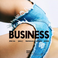 Juicy J - Business (feat. Juicy J, Lawrence da Prince & Archie)