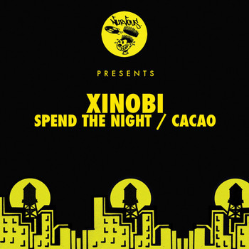 Xinobi - Spend The Night / Cacao