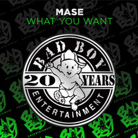 Mase - What You Want