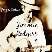 Jimmie Rodgers - Jazz Collection: Jimmie Rodgers