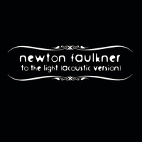 Newton Faulkner - To The Light
