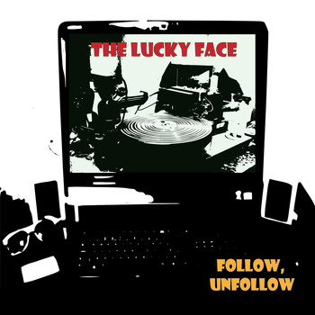 The Lucky Face - Follow, Unfollow