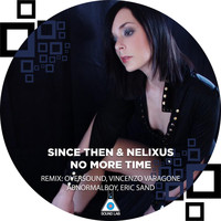 Since Then & Nelixus - No More Time